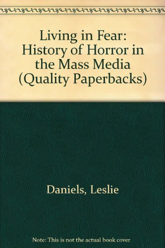 Living In Fear: The History Of Horror In The Mass Media (Quality Paperbacks) (9780306801938) by Les Daniels