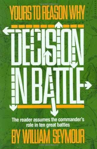 9780306801990: Yours to Reason Why: Decision in Battle (Da Capo Paperback)