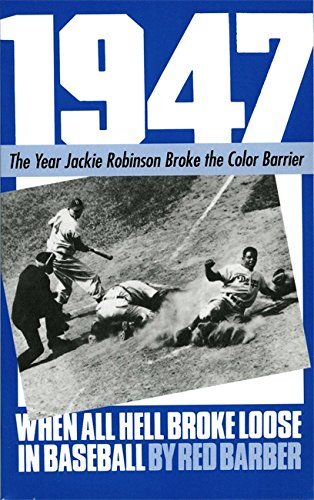9780306802126: 1947: When All Hell Broke Loose In Baseball (A Da Capo paperback)