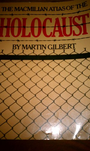 The Macmillan Atlas of the Holocaust (A Da Capo paperback): Gilbert, Martin