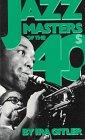 9780306802249: Jazz Masters of the '40s (Macmillan Jazz Masters Series)