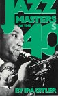 Jazz Masters of the '40s (Macmillan Jazz Masters Series) (0306802244) by Ira Gitler