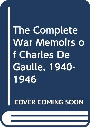 9780306802270: The Complete War Memoirs of Charles De Gaulle, 1940-1946 (A Da Capo Paperback) (3 Volumes)