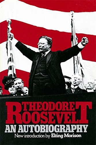 9780306802324: Theodore Roosevelt: An Autobiography