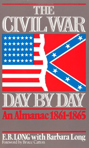 The Civil War Day by Day: An: E. B. Long,