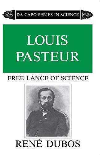 Louis Pasteur, Free Lance of Science (Da: Rene J. Dubos