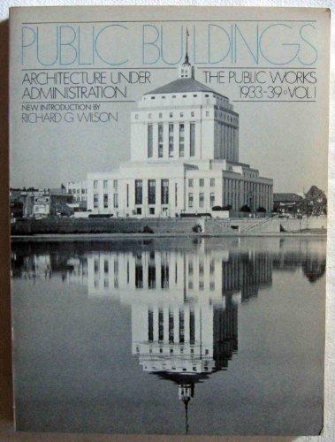 PUBLIC BUILDINGS. ARCHITECTURE UNDER THE PUBLIC WORKS: SHORT, C. W.