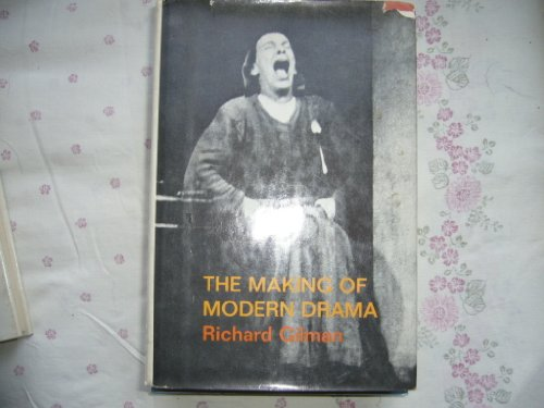 The Making of Modern Drama: A Study of Buchner, Ibsen, Strindberg, Chekhov, Pirandello, Brecht, Beckett, Handke (Da Capo Paperback) (0306802937) by Gilman, Richard