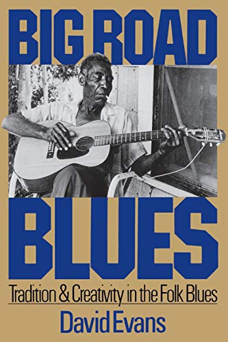 9780306803000: Big Road Blues: Learning from the Rise and Fall of Public Arts Funding: Tradition and Creativity in the Folk Blues