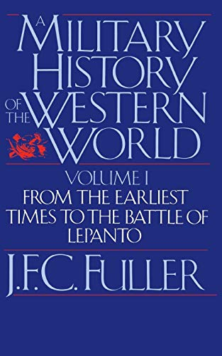 9780306803048: A Military History of the Western World: From the Earliest Times to the Battle of Lepanto (Da Capo Paperback) Vol. 1