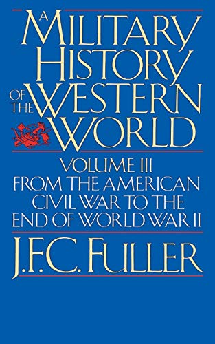 9780306803062: Military History of Western World, Vol. 3: From the American Civil War to the End of World War II