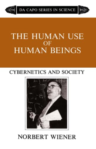 9780306803208: The Human Use Of Human Beings: Cybernetics And Society (The Da Capo series in science)