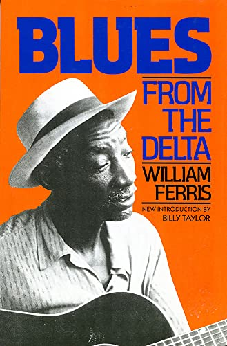 Blues from the Delta (SIGNED): Ferris, William; Billy Taylor