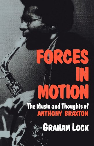 9780306803420: Forces In Motion: The Music And Thoughts Of Anthony Braxton (Da Capo Paperback)