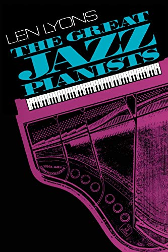 9780306803437: The Great Jazz Pianists: Speaking Of Their Lives And Music