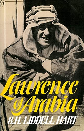 Lawrence Of Arabia (Da Capo Paperback) (0306803542) by B. H. Liddell Hart