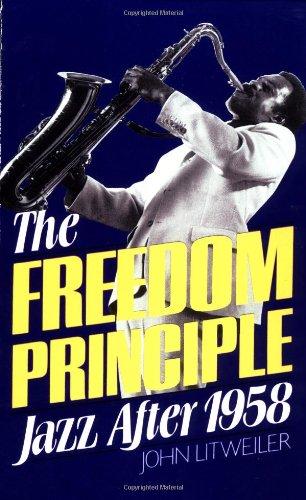 9780306803772: The Freedom Principle: Jazz After 1958 (Da Capo Paperback)