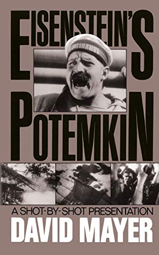 Sergei M. Eisenstein's Potemkin: A Shot-by-shot Presentation (A Da Capo paperback) (0306803887) by David Mayer