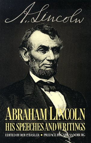 Abraham Lincoln: His Speeches and Writings (Da: Basler, Roy P.