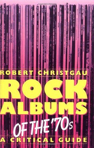 Rock Albums Of The 70s: A Critical Guide (Da Capo Paperback): Christgau, Robert