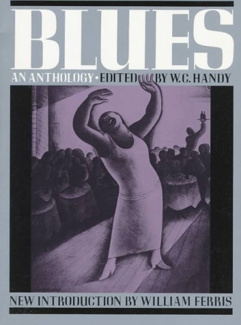 9780306804113: Blues: An Anthology : Complete Words and Music of 53 Great Songs