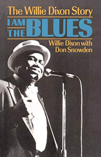9780306804151: I Am The Blues: The Willie Dixon Story