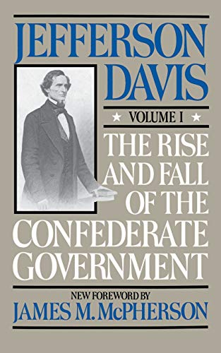 9780306804182: The Rise and Fall of the Confederate Government, Volume I (Rise & Fall of the Confederate Government)