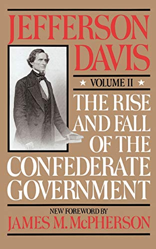 The Rise And Fall Of The Confederate: Davis, Jefferson