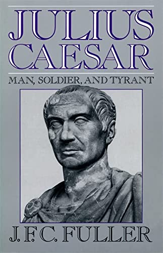 9780306804229: Julius Caesar: Man, Soldier, and Tyrant (Da Capo Paperback)