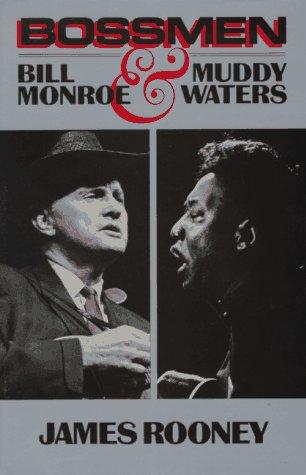 9780306804274: Bossmen: Bill Monroe and Muddy Waters