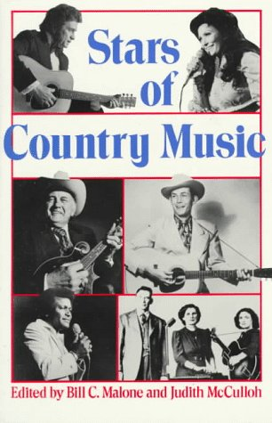 Stars of Country Music: Uncle Dave Macon to Johnny Rodriguez