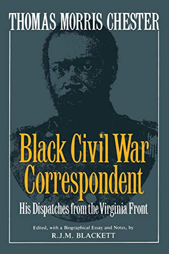 9780306804533: Thomas Morris Chester, Black Civil War Correspondent (Da Capo Paperback)