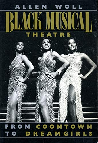 Black Musical Theatre: From Coontown to Dreamgirls (Da Capo Paperback): Woll, Allen L.