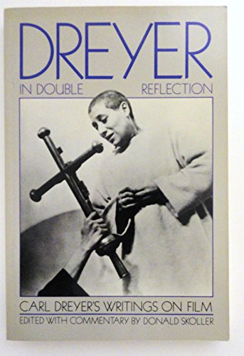 9780306804588: Dreyer in Double Reflection: Translation of Carl Th. Dreyer's Writings About the Film