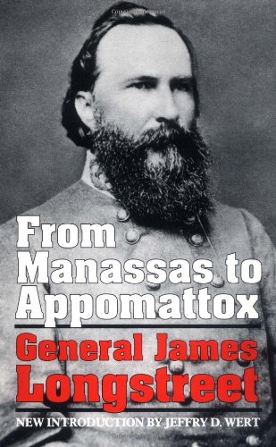 9780306804649: From Manassas to Appomattox: General James Longstreet