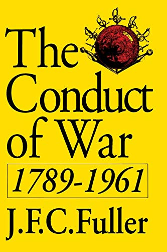 9780306804670: The Conduct of War: 1789-1961 : A Study of the Impact of the French, Industrial, and Russian Revolutions on War and Its Conduct