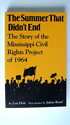 Summer That Didnt End the Story of the Mississippi Civil Rights Project of 1964