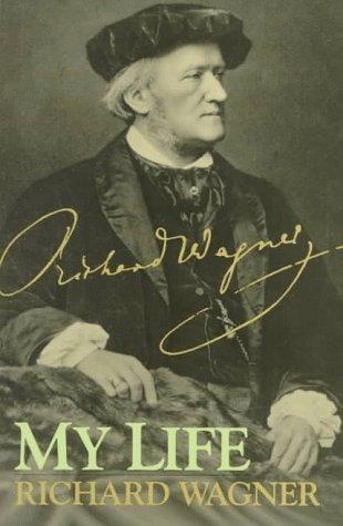 My Life: Richard Wagner, Mary Whittall (Editor), Andrew Gray (Translator)