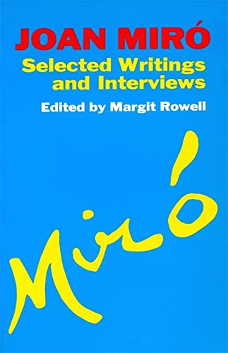 9780306804854: Joan Miro: Selected Writings and Interviews