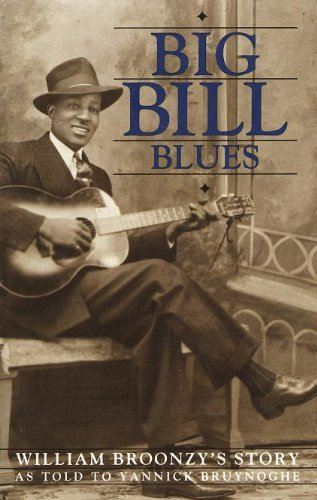 Big Bill Blues William Broonzy's Story: Broonzy, William &