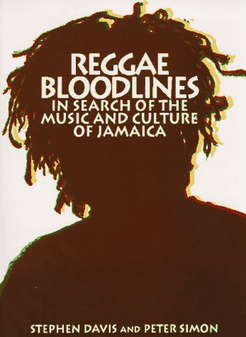 9780306804960: Reggae Bloodlines: In Search Of The Music And Culture Of Jamaica