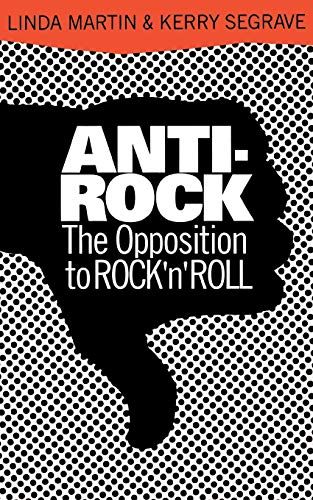 9780306805028: Anti-Rock: The Opposition to Rock'N'Roll