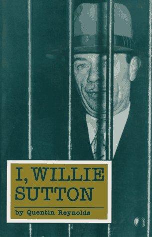 I, Willie Sutton: Reynolds, Quentin