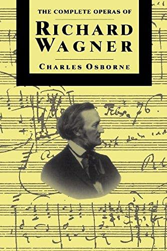 9780306805226: The Complete Operas Of Richard Wagner (The Complete Opera Series)