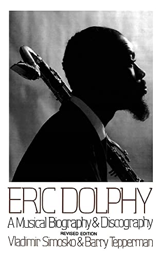 9780306805240: Eric Dolphy: A Musical Biography And Discography
