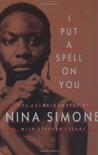 9780306805257: I Put A Spell On You: The Autobiography Of Nina Simone