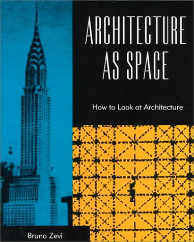 9780306805370: Architecture as Space: How to Look at Architecture