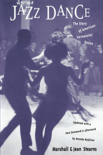 Jazz Dance: The Story of American Vernacular Dance: Stearns, .