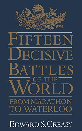 9780306805592: Fifteen Decisive Battles of the World: From Marathon to Waterloo