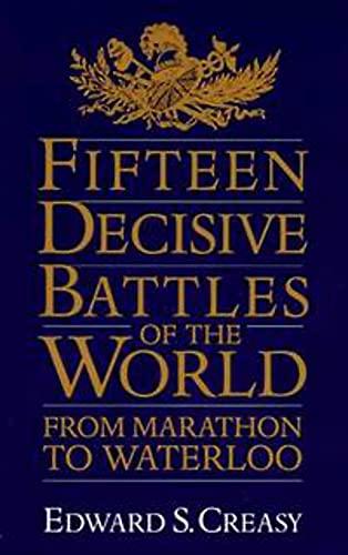 9780306805592: Fifteen Decisive Battles Of The World: From Marathon To Waterloo